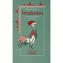 Walter Pinkepank / Tithäneken und andere Döntjes vom Barge