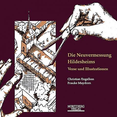 Christian Engelken & Frauke Maydorn / Die Neuvermessung Hildesheims