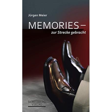 Jürgen Meier / Memories - zur Strecke gebracht