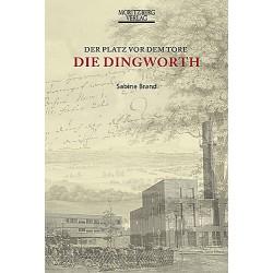 Sabine Brand / Die Dingworth - Der Platz vor dem Tore