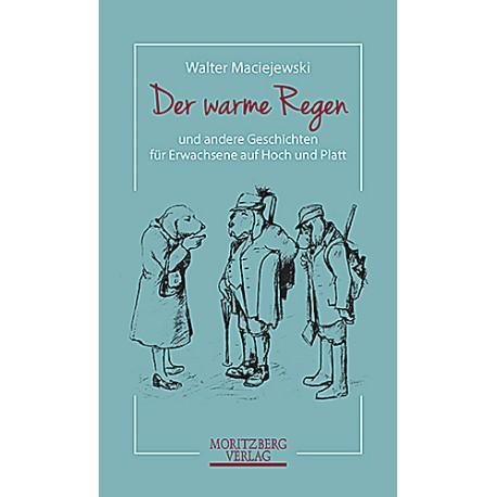 Walter Maciejewski / Der warme Regen