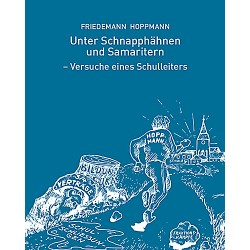 Friedemann Hoppmann / Unter Schnapphähnen und Samaritern
