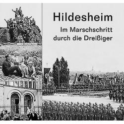 Sabine Brand (Hrsg.) / Hildesheim. Im Marschschritt durch die Dreißiger