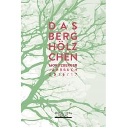 Das Berghölzchen. Moritzberger Jahrbuch 2016/17