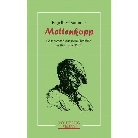 Mettenkopp. Geschichten aus dem Eichsfeld in Hoch und Platt